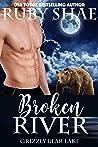 Broken River (Grizzly Bear Lake, #1)