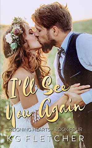 I'll See You Again (Reigning Hearts, #4)