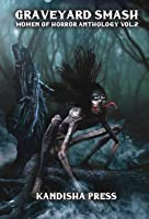 Graveyard Smash : Women of Horror Anthology, Volume 2