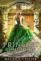 The Princess Companion: A Retelling of The Princess and the Pea (The Four Kingdoms, #1)
