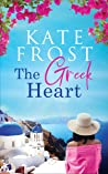 The Greek Heart: An uplifting story of love and new beginnings (A Romantic Escape Book)