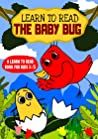 Learn to Read : The Baby Bug - A Learn to Read Book for Kids 3-5: An early reading book for kindergarten kids and preschoolers