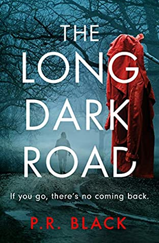 The Long Dark Road by P.R. Black