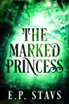 The Marked Princess: A Young Adult Fantasy Romance (The Shendri Series Book 1)