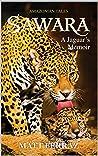 Sawara: A Jaguar's Memoir (Amazonian Tales Book 1)