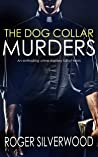 THE DOG COLLAR MURDERS an enthralling crime mystery full of twists (Yorkshire Murder Mysteries Book 17)