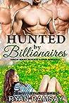 Hunted by Billionaires (Hunted by Billionaires, #1)