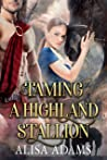 Taming a Highland Stallion (Beasts Of The Highlands #8)