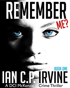 Remember Me? : (Book One): A DCI McKenzie Crime Thriller
