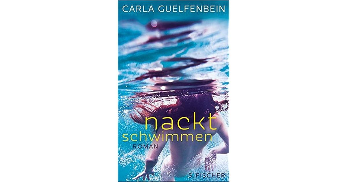 Nackt schwimmen: Roman by Carla Guelfenbein