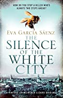The Silence of the White City (Trilogy of the White City, #1)