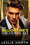 The Billionaire's Girlfriend Bet (The Billionaires Club #3)