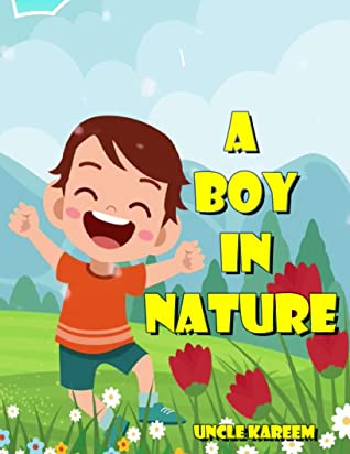 A boy in nature: Bedtime Stories for Silly Kids ,Short Story For Kids-Bedtime Short Stories for Boy, Girls and Kids, kids story books ages 3-5