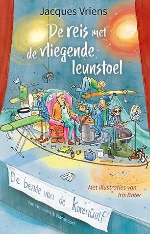 De reis met de vliegende leunstoel by Jacques Vriens