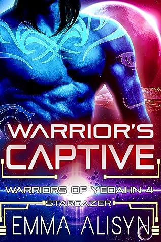 Warrior's Captive (Warriors of Yedahn #4)
