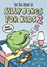 The Big Book of Silly Jokes for Kids 2: 800+ Jokes
