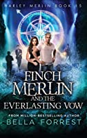 Harley Merlin 15 Finch Merlin And The Everlasting Vow By Bella Forrest Harley merlin later came face to face with a terrifying monster. harley merlin 15 finch merlin and the