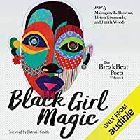 Black Girl Magic: The BreakBeat Poets, Volume 2