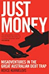 Just Money: Misadventures in the Great Australian Debt Trap