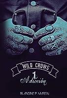 Adicción (Wild Crows, #1)