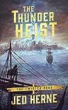 The Thunder Heist (Twisted Seas #1)