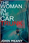 The Woman in the Car Trunk: A Suspense/Horror/Crime Thriller