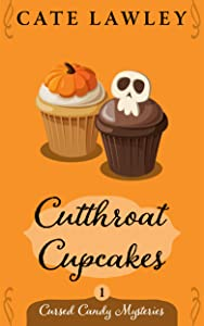 Cutthroat Cupcakes (Cursed Candy Mysteries Book 1)