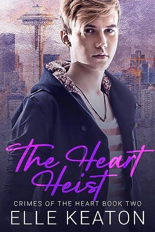 The Heart Heist (Crimes of the Heart, #2)