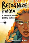 Recognize Fascism: A Science Fiction and Fantasy Anthology