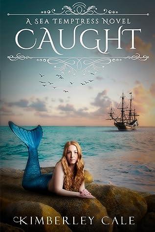 Caught A Mermaid Romance (Sea Temptress Series Book 1)