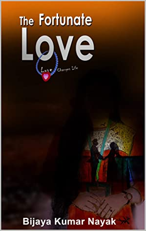 The Fortunate Love: Love Changes Life