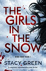 The Girls in the Snow (Nikki Hunt, #1)