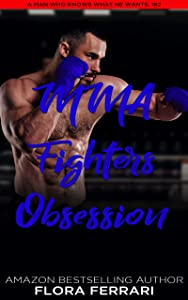 MMA Fighter's Obsession (A Man Who Knows What He Wants #182)