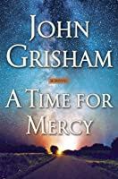 A Time for Mercy (Jake Brigance, #3)