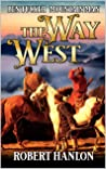 Ben Tucker: Mountain Man: The Way West (The Way West Mountain Man Book 1)