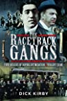 The Racetrack Gangs: Four Decades of Doping, Intimidation and Violent Crime