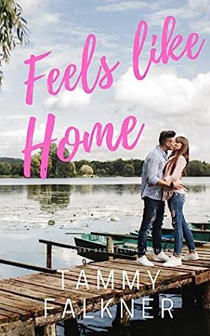 Feels Like Home by Tammy Falkner