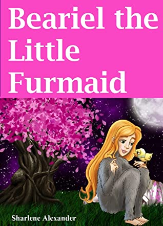Beariel the Little Furmaid (Children's Fairy Tale Story Perfect for Bedtime & Young Readers)