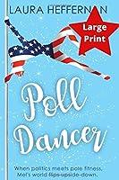 Poll Dancer: A fun, fabulous romantic comedy (Push and Pole)