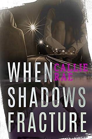When Shadows Fracture (Cherry Creek, #2)