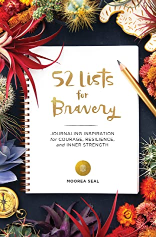 52 Lists for Bravery: Journaling Inspiration for Courage, Resilience, and Inner Strength