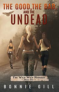 The Good, The Bad, And The Undead (The Wild Wild Midwest #1)