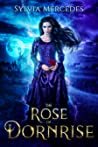 The Rose of Dornrise (The Scarred Mage of Roseward, #0.5)