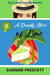 A Deadly Slice of Lime (Key Lime Cozy Mysteries Book 6)