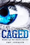 Caged (The Idyllic Series Book 1)