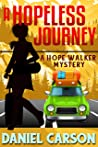 A Hopeless Journey (A Hope Walker Mystery Book 6)