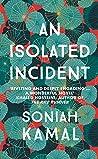 An Isolated Incident: 'Remarkable…A wonderful novel' Khaled Hosseini