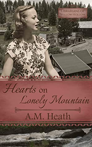 Hearts on Lonely Mountain by A.M. Heath (5 star review)