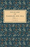 Folklore of Pagham-on-Sea Vol. I