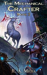 The Mechanical Crafter - Book 2 (A LitRPG series) (The Mechanical Crafter, #2)